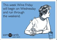 This week Wine Friday will begin on Wednesday and run through the weekend! Cheers!