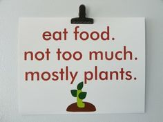 Michael Pollan: 'Eat food. Not too much. Mostly plants.'