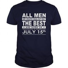 I Love Born 0715 July 15 All Men Are Created Equal but only the best are born on 0715 July 15 Shirts Birthday Tshirts Guys tees ladies tees Hoodie youth Sweat Vneck Shirt  T-Shirts