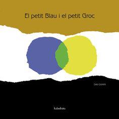 Un clàssic ara en català... El Petit blau i el petit Groc / Leo Lionni