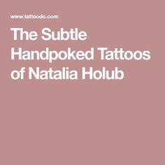 The Subtle Handpoked Tattoos of Natalia Holub