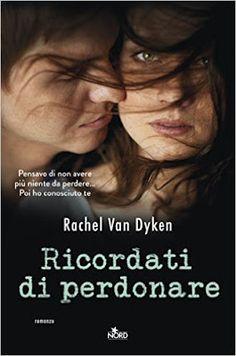 "La Biblioteca Segreta: "" RICORDATI DI PERDONARE"" di Rachel Van Dyken del ..."