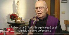 El Padre Amorth en sus experiencias nos explica lo que es el maleficio y las oraciones de liberación para contrarestarlo