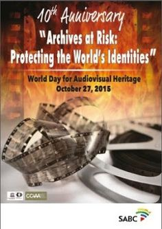 World Day for Audiovisual Heritage 27 Oct - plans by the SABC Media Libraries World Days, Film Archive, Identity, Libraries, How To Plan, Poster Designs, Division, Highlight, Creative