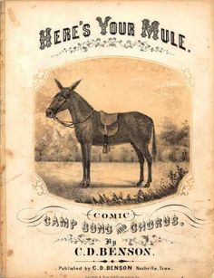 """""""Mister, here's your mule!"""" A practical joke in the early days of the Civil War led to a favorite expression in the Confederate Army and eventually spawned this rousing song-vintage sheet music Old Sheet Music, Vintage Sheet Music, Music Sheets, Camp Songs, Train Art, Music Covers, Book Covers, Vintage Ephemera, Vintage Tags"""