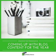 #MarketingTrends2018 - Coming Up with Blog Content for the Year  Read more: click on the bio above select blog  #blogtips #bloggingmatters