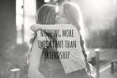 Nothing is more important than FRIENDSHIP!