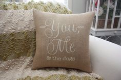 Burlap Pillow / You Me & The Dogs by TheSunnyHunnyBee on Etsy
