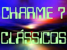 CLÁSSICOS DO CHARME MIX 7 - Charme das Antigas - Soul Black Music - DJ Tony - YouTube