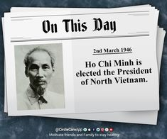 On This Day - 2nd March 2018 - Ho Chi Minh is elected the President of North Vietnam.  🎯Get historical facts every day!  📱 Downlaod CircleCare App app.mycirclecare.... #OnThisDay #ThisDayOnHistory #History #HistoricalFacts #Vietnam #HoChiMinh