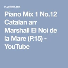Piano Mix 1 No.12 Catalan arr Marshall El Noi de la Mare (P.15) - YouTube