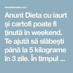 Anunt Dieta cu iaurt și cartofi poate fi ținută în weekend. Te ajută să slăbești până la 5 kilograme în 3 zile. În timpul dietei poți mânca iaurt degresat și cartofi gătiți, copți, fierți. Amidonul din cartofi cu acidul lactic oferă necesarul de calorii de care organismul tău are nevoie zilnic. În contact cu apa, …