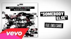 Robert Glasper Experiment - Somebody Else (Lyric Video) ft. Emeli Sandé