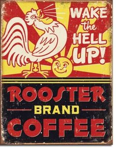 Vintage Rooster Brand Coffee Wake The Hell Up Metal Tin Sign Ad Home Wall Decor
