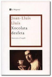 """Xocolata desfeta"" de Joan-Lluís Lluís"