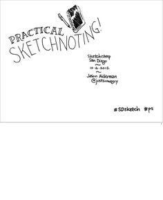SLIDE SHOW - 45-minute workshop given at Sketchcamp San Diego on October 6, 2012.  Video:  http://vimeo.com/52665636 // Speaker notes and more information:  http://huah.net…