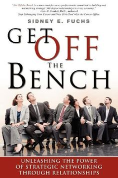 Get Off The Bench: Unleashing The Power of Strategic Networking Through Relationships by Sidney E Fuchs, http://www.amazon.com/gp/product/1599322560/ref=cm_sw_r_pi_alp_8en0pb15WNP7Z