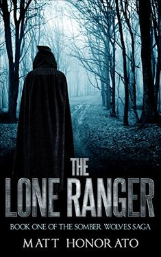The Lone Ranger: Book One of the Somber Wolves Saga by Ma... http://www.amazon.com/dp/B01BULDAF4/ref=cm_sw_r_pi_dp_p9Vixb0C4XJBV