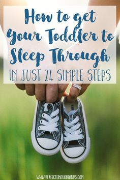 The ability to stay your toddler can sleep through the night is something that seems to be aimed for - here's how easy it can be in just 24 simple steps.