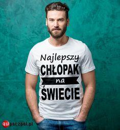 Najlepszy chłopak na świecie  #walentynki #naprezent #nawalentynki #dlaniego #chlopak #facet #mezczyzna #koszulkamęska #koszulka #koszulkaznapisem #tee #tshirts #tshirtprinting #poczpol #prezentnawalentynki #prezentdlaniego #streetwear #instaboy #polishboy Sexy Beard, Blue Design, Most Beautiful Pictures, Streetwear, Dads, Told You So, Hoodies, Sweaters, Mens Tops