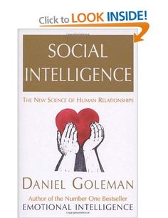 Social Intelligence: The New Science of Human Relationships: Amazon.co.uk: Daniel Goleman: Books