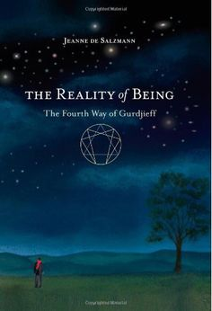 "Jeanne de Salzmann's ""The Reality of Being: The Fourth Way of Gurdjieff."""