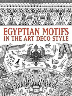 Egyptian Motifs In The Art Deco Style Dover Pictorial Archive