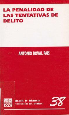 La penalidad de las tentativas de delito / Antonio Doval Pais, 2001