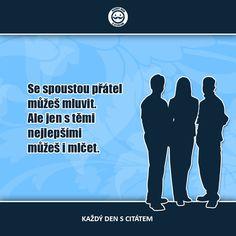 Se spoustou přátel  můžeš mluvit. Ale jen s těmi  nejlepšími   citáty o přátelství Jena, Memes, Happy, Movie Posters, Meme, Film Poster, Ser Feliz, Billboard, Film Posters