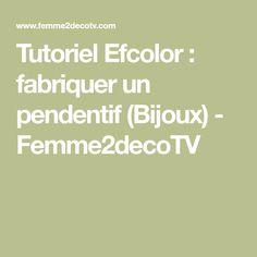 Tutoriel Efcolor : fabriquer un pendentif (Bijoux) - Femme2decoTV