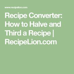 Our cheat sheet for how to halve and third a recipe is a must-have for any home cook. This recipe converter is so easy to use, and it's printable! Burger Sauces Recipe, Sauce Recipes, Olive Oil Butter, Baking Tips, Food Hacks, Good To Know, Third, Cooking, Infographics