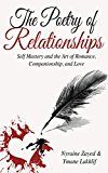 Free Kindle Book -   The Poetry of Relationships: Self Mastery and the Art of Romance, Companionship, and Love