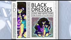 Black Dresses - Love and Affection for Stupid Little Bitches - full albu...