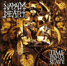 NAPALM DEATH - Time Waits For No Slave Century Media Records Homepage It's sad to say that the grindcore days are over. Death Metal, Napalm Death, The Mick, The Departed, Metal Fan, Thrash Metal, Black Metal, Waiting, Old Things