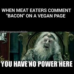 #vegan jajajaja we are strong in the mind for the bullshit