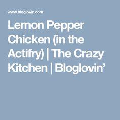 Lemon Pepper Chicken (in the Actifry) | The Crazy Kitchen | Bloglovin'