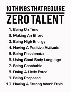 Work motivational quotes : 10 Things That Require Zero Talent Black On White Inspirational Print Motivational Poster Typography Art Success Tips Numbered List Life Advice, Good Advice, Self Development, Personal Development, Professional Development, Positive Attitude, Positive Quotes, Strong Quotes, Positive Words