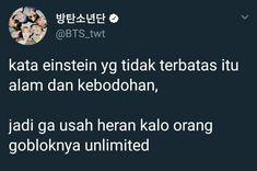 Memes Indonesia Sindiran Ideas For 2019 Minions Quotes, Jokes Quotes, Funny Quotes, Memes Humor, Funny Humor, Qoutes, Tweet Quotes, Twitter Quotes, Memes Funny Faces