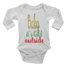 Baby It's Cold Outside Onesie #beanandjean   This long-sleeve baby onesie is soft, comfortable, and made of 100% cotton. It's designed to fit infants of all sizes, with a rib knit to give good stretch and a neckband for easy on-and-off.  Made and printed in the US