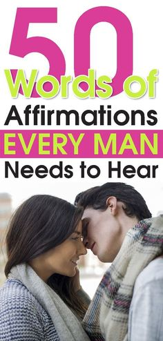 50 Words of Affirmations Every Man Needs to Hear