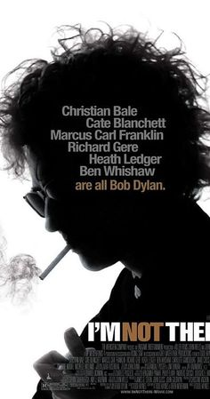 I'M NOT THERE BOB DYLAN Directed by Todd Haynes. With Christian Bale, Cate Blanchett, Heath Ledger, Ben Whishaw. Ruminations on the life of Bob Dylan, where six characters embody a different aspect of the musician's life and work. Ben Whishaw, Richard Gere, Heath Ledger, Christian Bale, Cate Blanchett, Bob Dylan, Jim Carrey, Top Movies, Movies To Watch