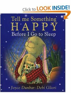 Tell Me Something Happy Before I Go To Sleep: Amazon.co.uk: Joyce Dunbar, Debi Gliori: Books
