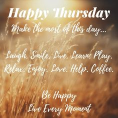 Happy Thursday Make The Most Of This Day! good morning thursday thursday quotes good morning quotes happy thursday thursday quote good morning thursday happy thursday quote beautiful thursday quotes thursday quotes for friends and family Happy Thursday Morning, Happy Thursday Quotes, Thursday Humor, Thankful Thursday, Hello Thursday, Happy Tuesday, Happy Friday, Fitness Motivation, Thursday Motivation