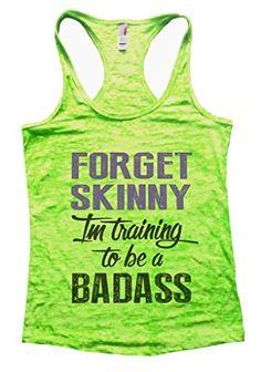 Forget Skinny Im training to be a badass Womens Fitness E... https://www.amazon.com/dp/B00WZSC8IC/ref=cm_sw_r_pi_dp_x_MS8BybZ9W88K2
