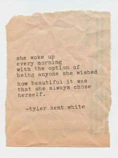 ...how beautiful it was that she always chose herself.