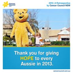 Whether you're a volunteer, fundraiser, donor or someone who has needed our help, you are all part of our Cancer Council NSW family. Join us as we look back on some of the highlights you've been a part of in 2013