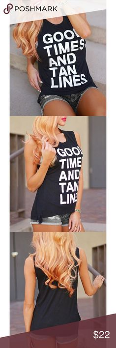 """New! Scoop Neck Tank Brand new, boutique black scoop neck """"good times and tan lines"""" tank.  Super soft and comfortable. Material is a cotton blend.   Large: bust 37.8""""  ❓Questions? Please reach out and ask - I'm here to help  Tops Tank Tops"""
