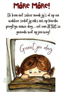 Good Morning World, Good Morning Wishes, Good Morning Quotes, Lekker Dag, Good Night Greetings, Goeie More, Afrikaans Quotes, Christian Messages, Bible Prayers