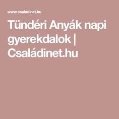 Tündéri Anyák napi gyerekdalok | Családinet.hu Mothers Day Crafts, Mother And Father, Fathers Day, Kindergarten, Poems, Education, Mother's Day, Father's Day, Poetry
