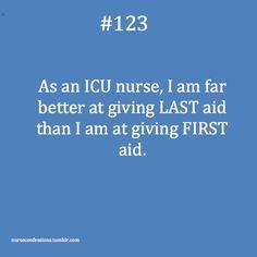 Very true!!  #RN #ICU Icu Nurse Humor, Medical Humor, Icu Rn, Icu Nursing, Nursing Memes, Nursing Quotes, Funny Nursing, Nursing Career, Trauma Nurse